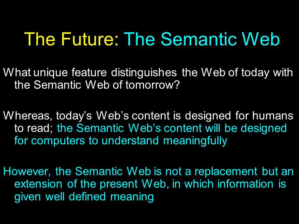 The Future: The Semantic Web