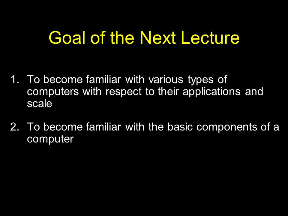 Goal of the Next Lecture