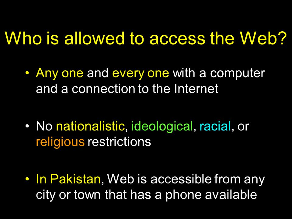 Who is allowed to access the Web