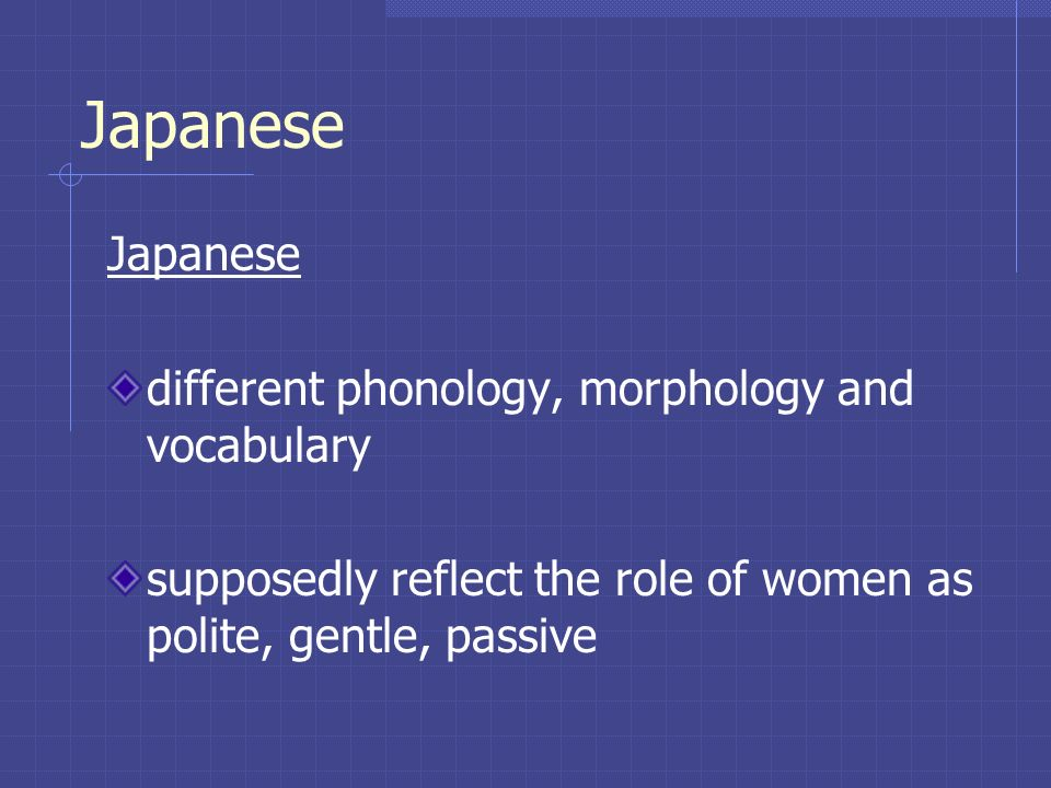 Japanese Japanese different phonology, morphology and vocabulary