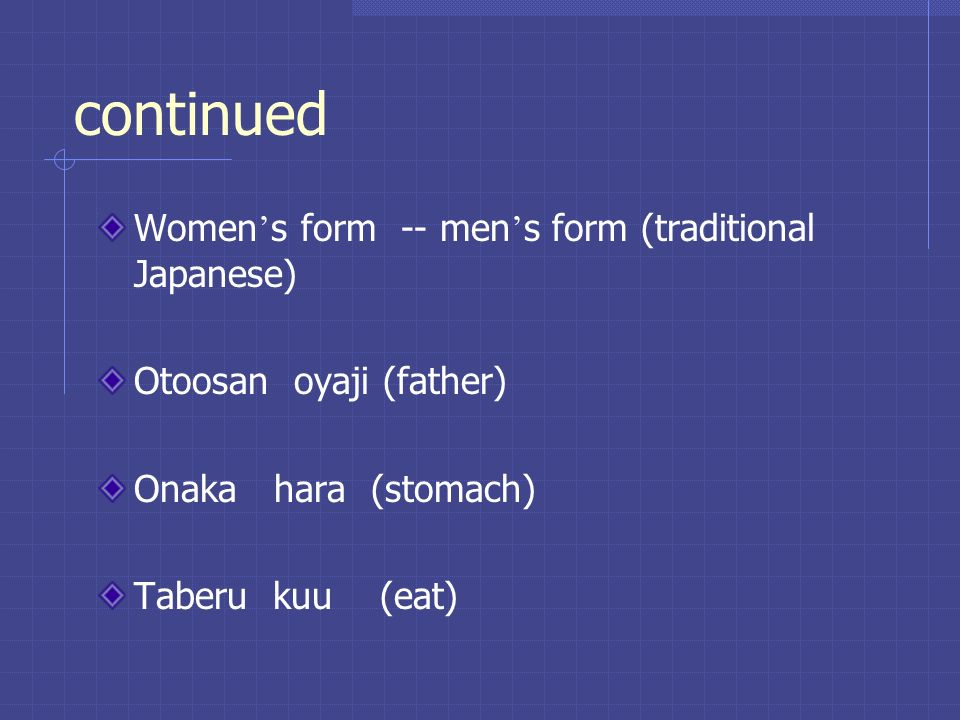 continued Women's form -- men's form (traditional Japanese)