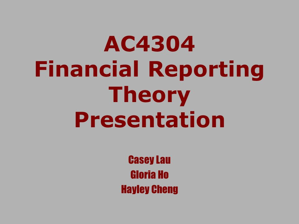 AC4304 Financial Reporting Theory Presentation