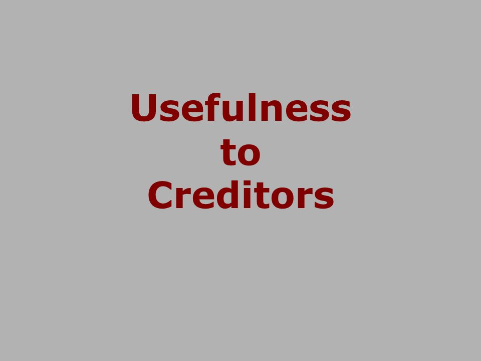 Usefulness to Creditors