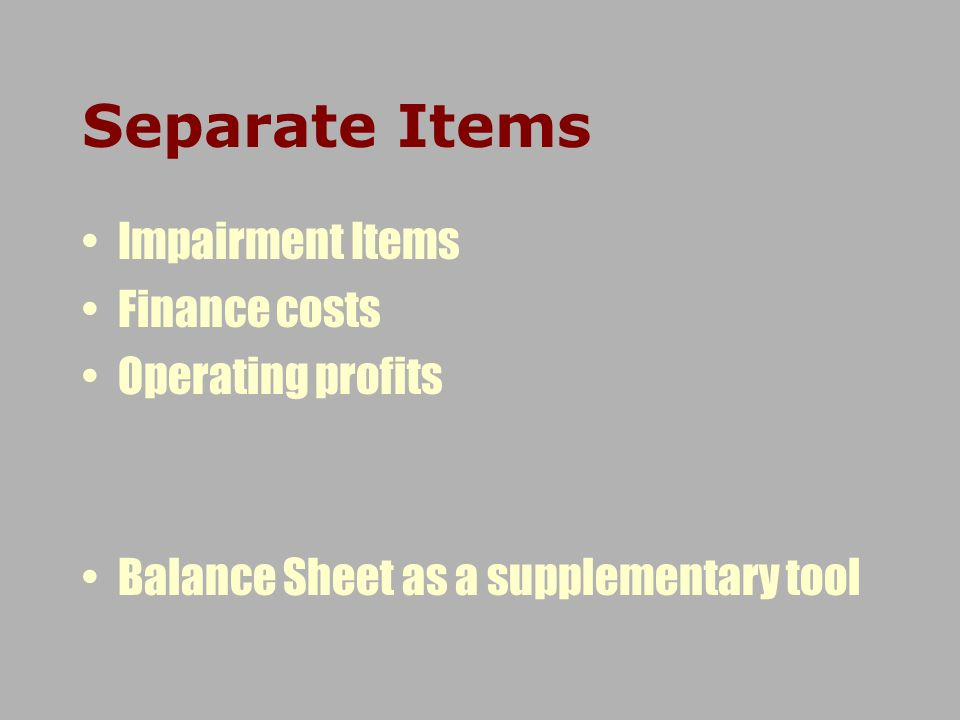 Separate Items Impairment Items Finance costs Operating profits