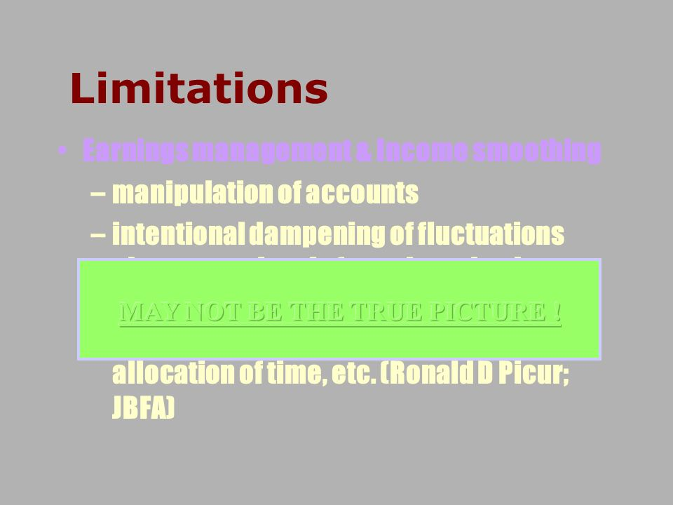 Limitations Earnings management & Income smoothing