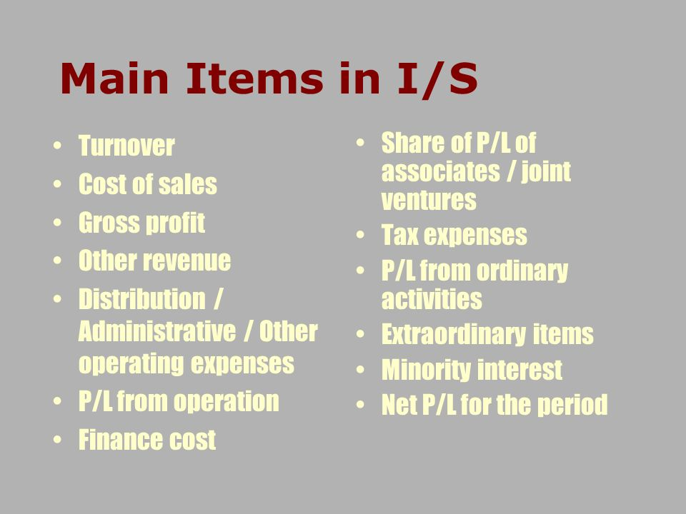 Main Items in I/S Turnover Cost of sales Gross profit Other revenue