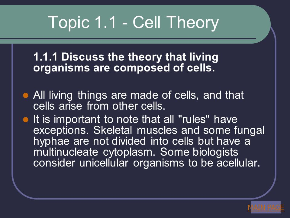 Topic Cell Theory Discuss the theory that living organisms are composed of cells.