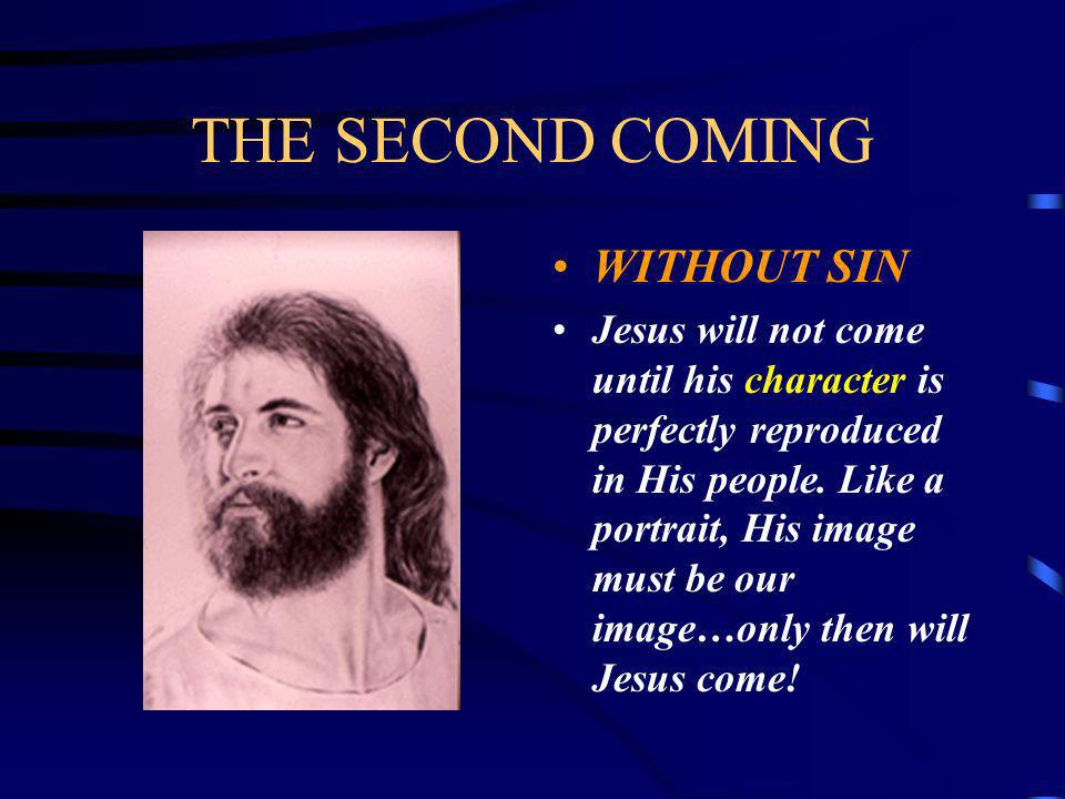 THE SECOND COMING WITHOUT SIN