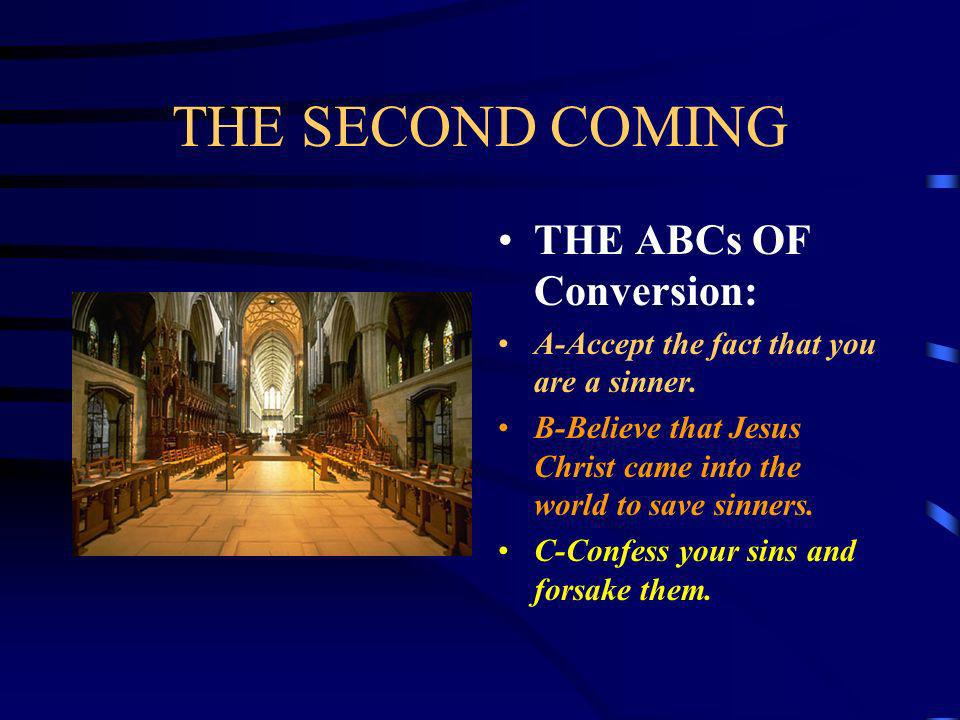 THE SECOND COMING THE ABCs OF Conversion: