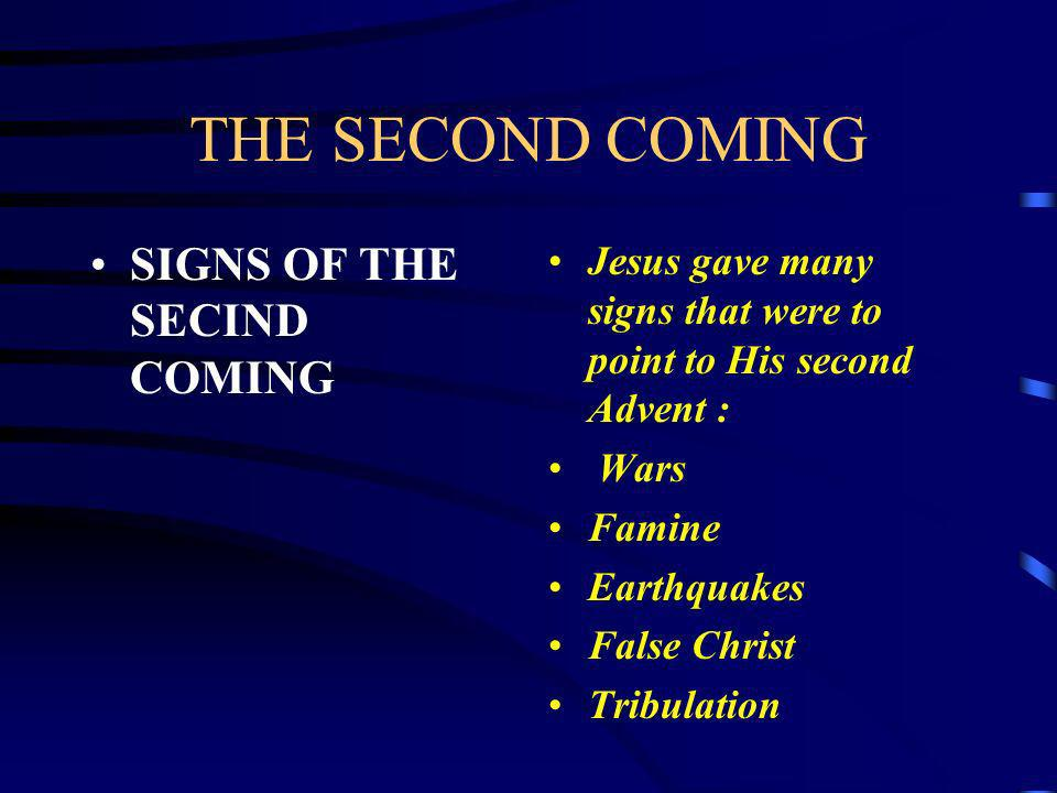 THE SECOND COMING SIGNS OF THE SECIND COMING