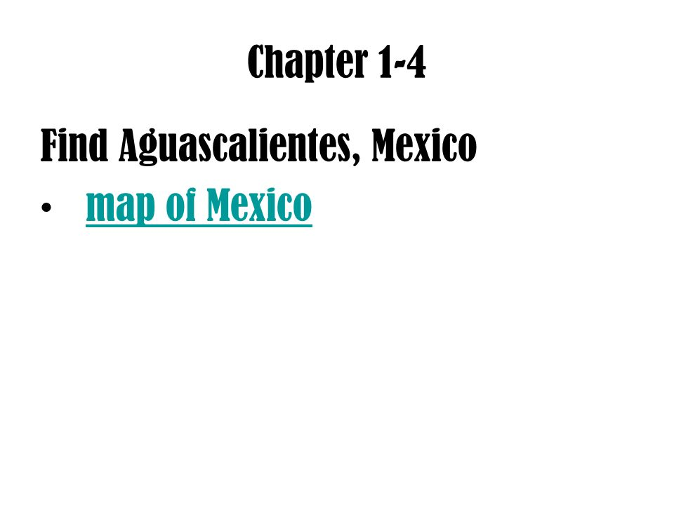 Chapter 1-4 Find Aguascalientes, Mexico map of Mexico