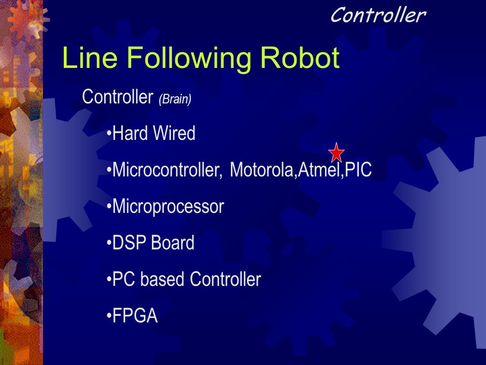 Line Following Robot Controller Controller (Brain) Hard Wired