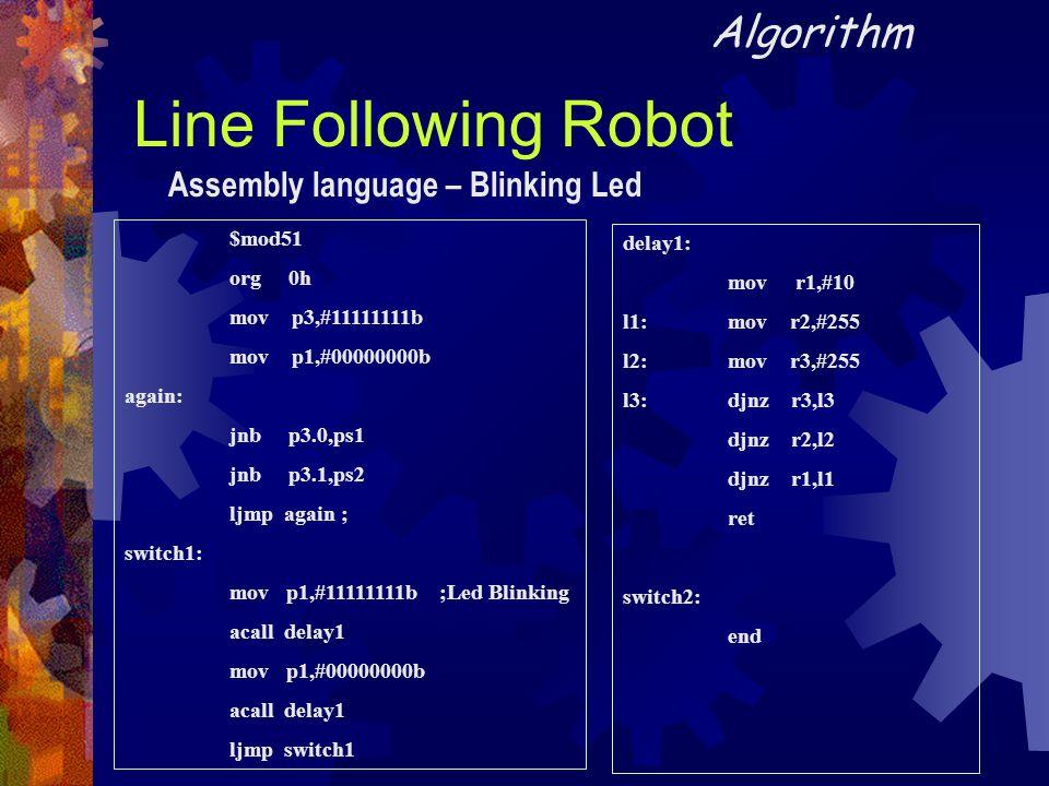 Line Following Robot Algorithm Assembly language – Blinking Led $mod51