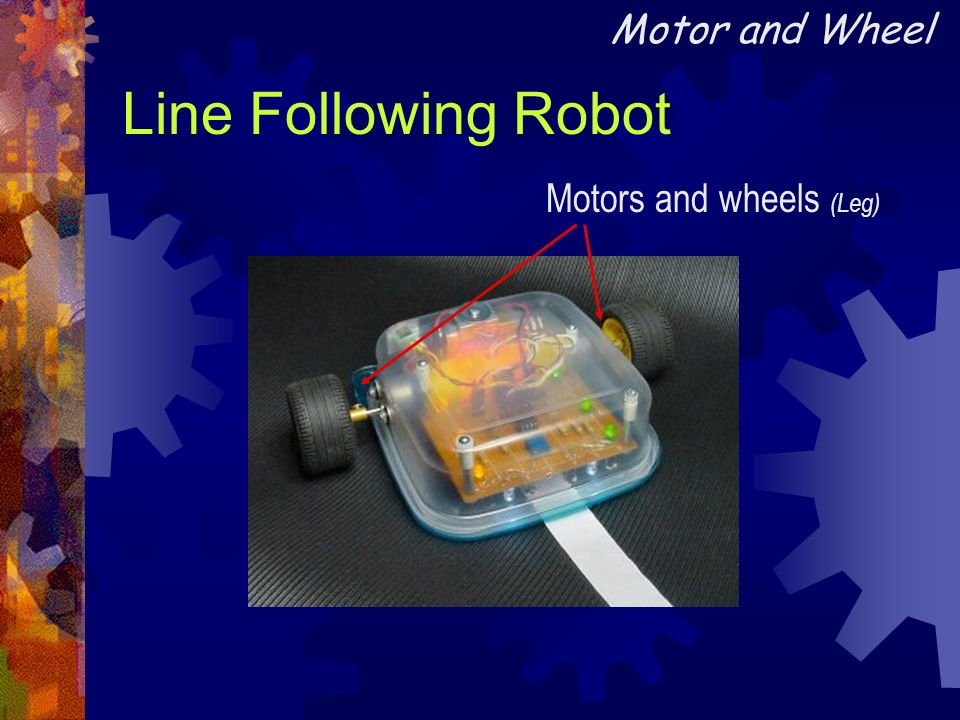 Motor and Wheel Line Following Robot Motors and wheels (Leg)