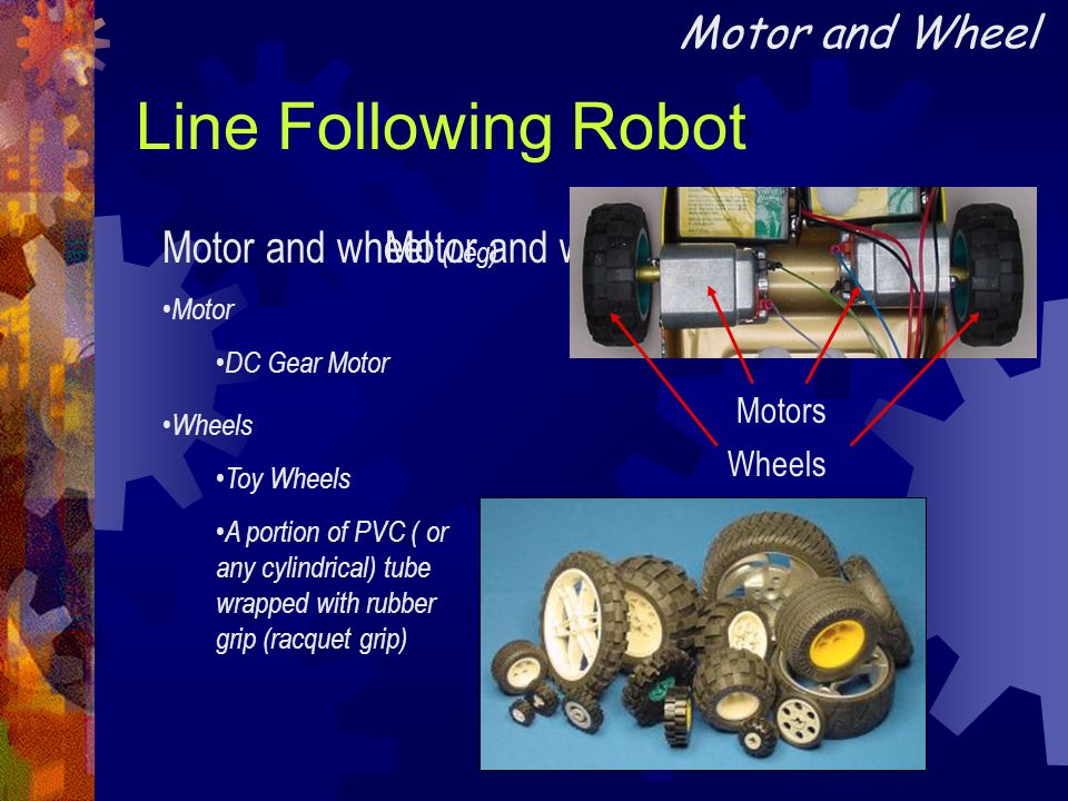 Line Following Robot Motor and Wheel Motor and wheel (Leg)
