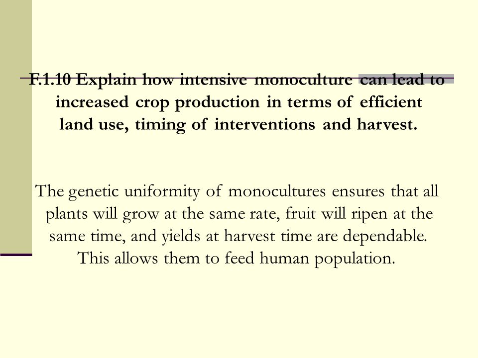 F.1.10 Explain how intensive monoculture can lead to