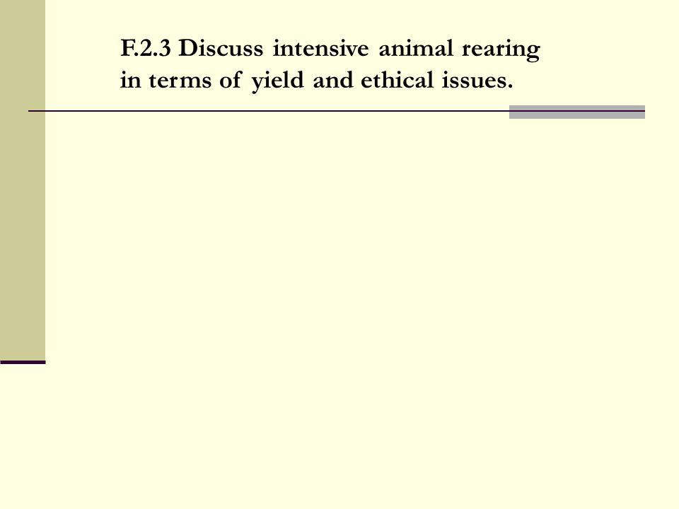 F.2.3 Discuss intensive animal rearing