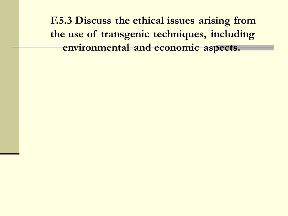 F.5.3 Discuss the ethical issues arising from