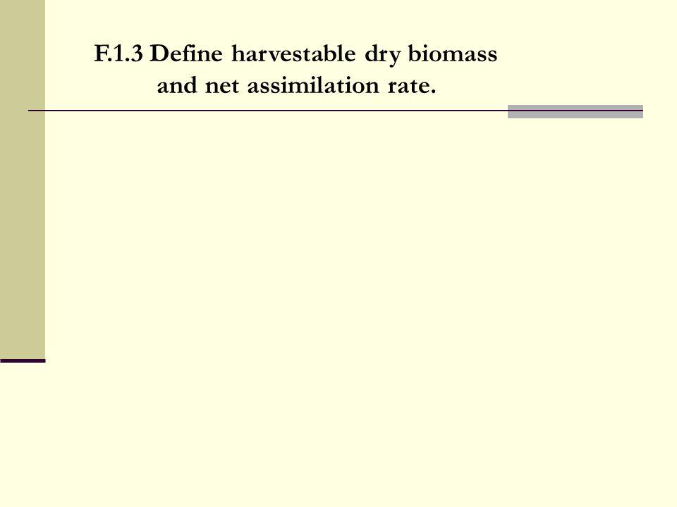F.1.3 Define harvestable dry biomass