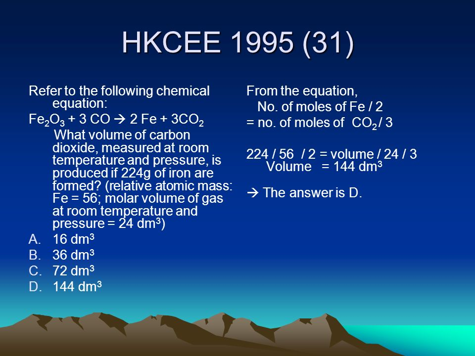 HKCEE 1995 (31) Refer to the following chemical equation: