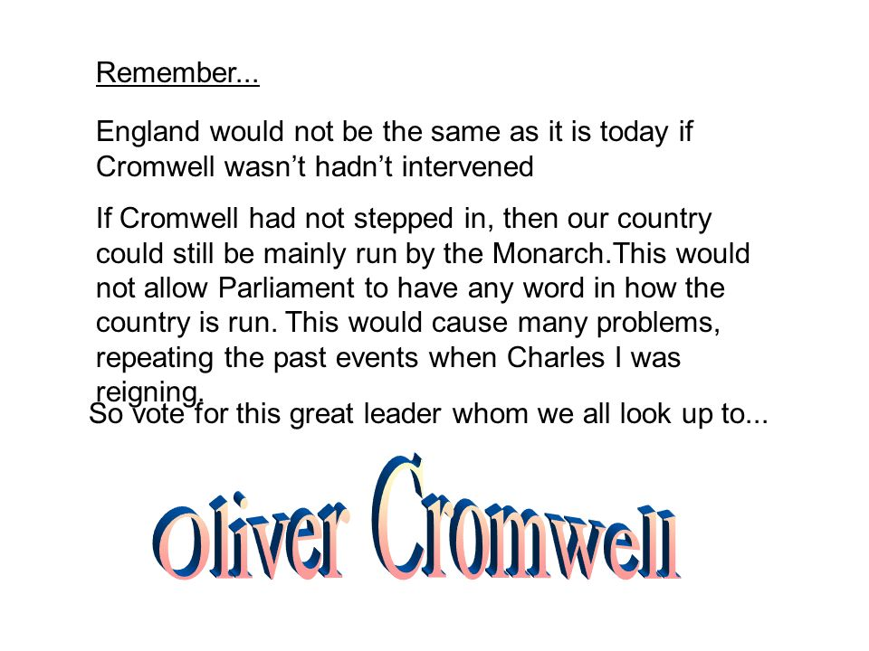 Oliver Cromwell Remember...