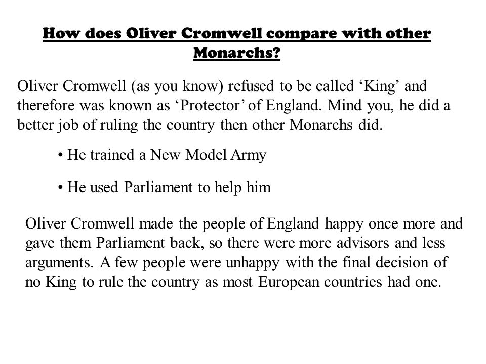How does Oliver Cromwell compare with other Monarchs
