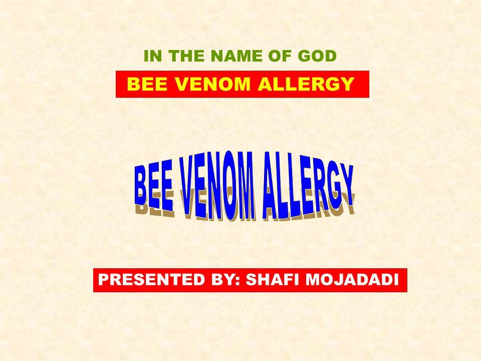 BEE VENOM ALLERGY BEE VENOM ALLERGY IN THE NAME OF GOD