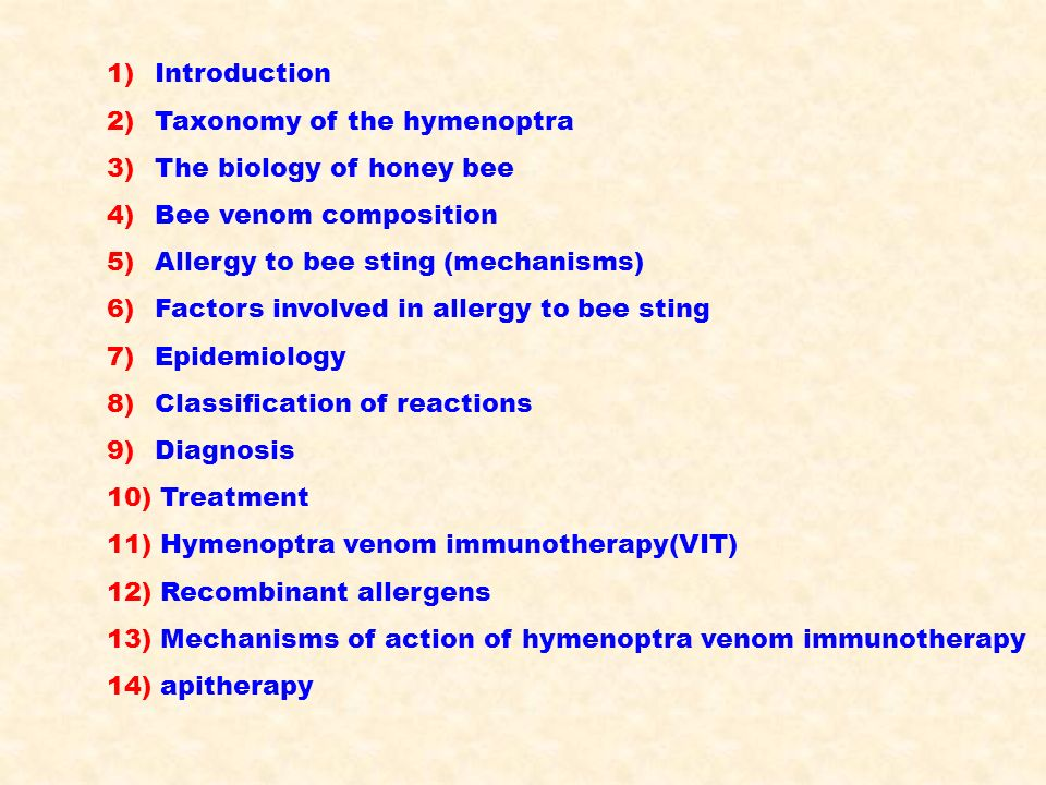 Introduction Taxonomy of the hymenoptra. The biology of honey bee. Bee venom composition. Allergy to bee sting (mechanisms)