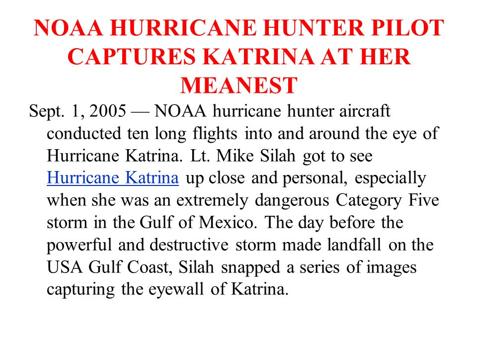 NOAA HURRICANE HUNTER PILOT CAPTURES KATRINA AT HER MEANEST