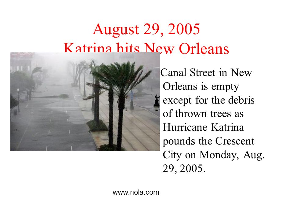 August 29, 2005 Katrina hits New Orleans