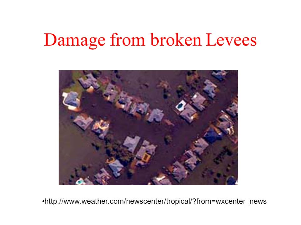 Damage from broken Levees