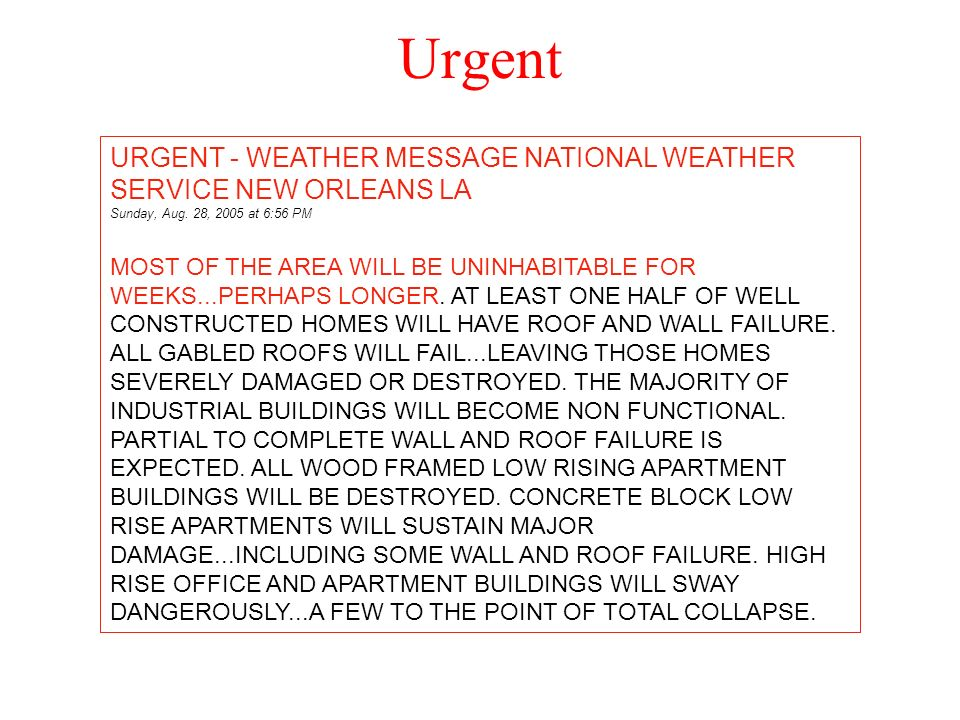 Urgent URGENT - WEATHER MESSAGE NATIONAL WEATHER SERVICE NEW ORLEANS LA Sunday, Aug. 28, 2005 at 6:56 PM.