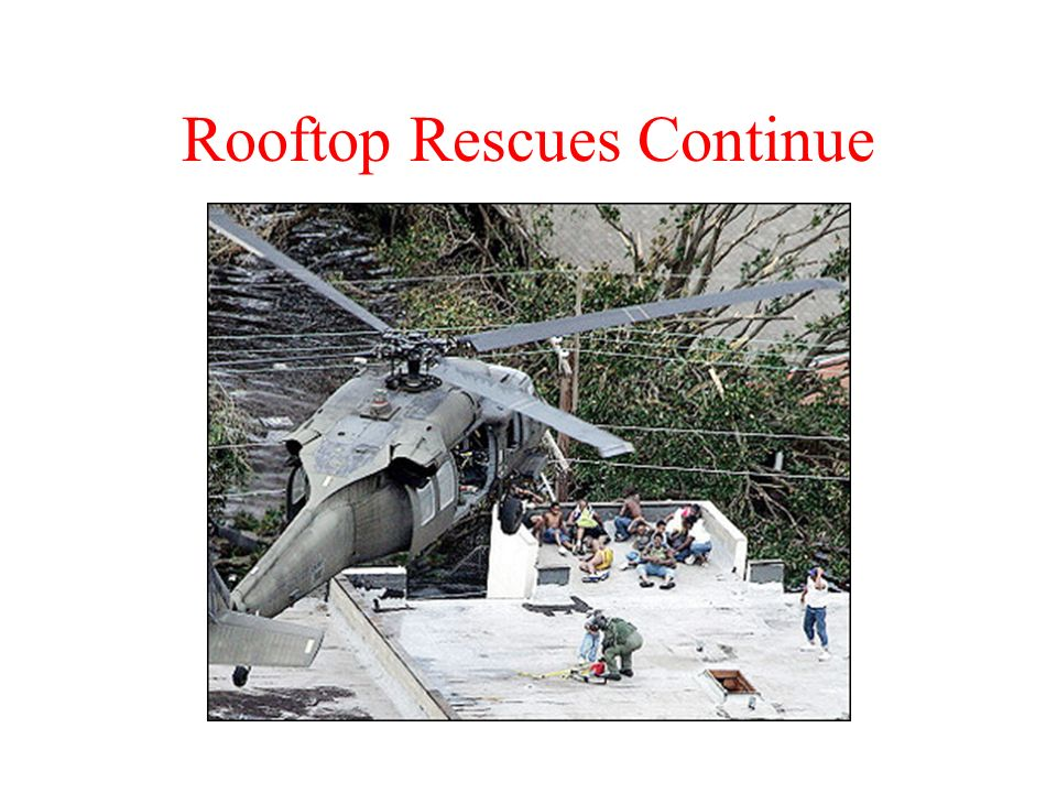 Rooftop Rescues Continue