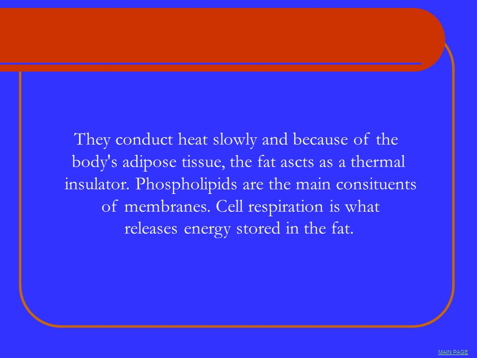 They conduct heat slowly and because of the