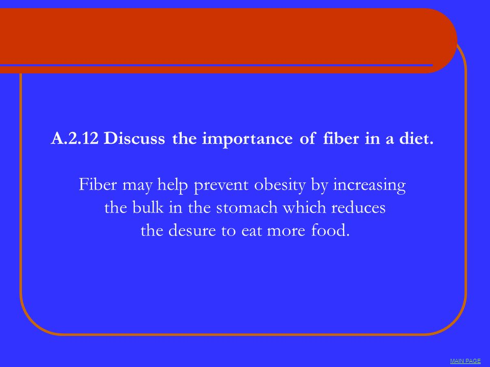 A.2.12 Discuss the importance of fiber in a diet.