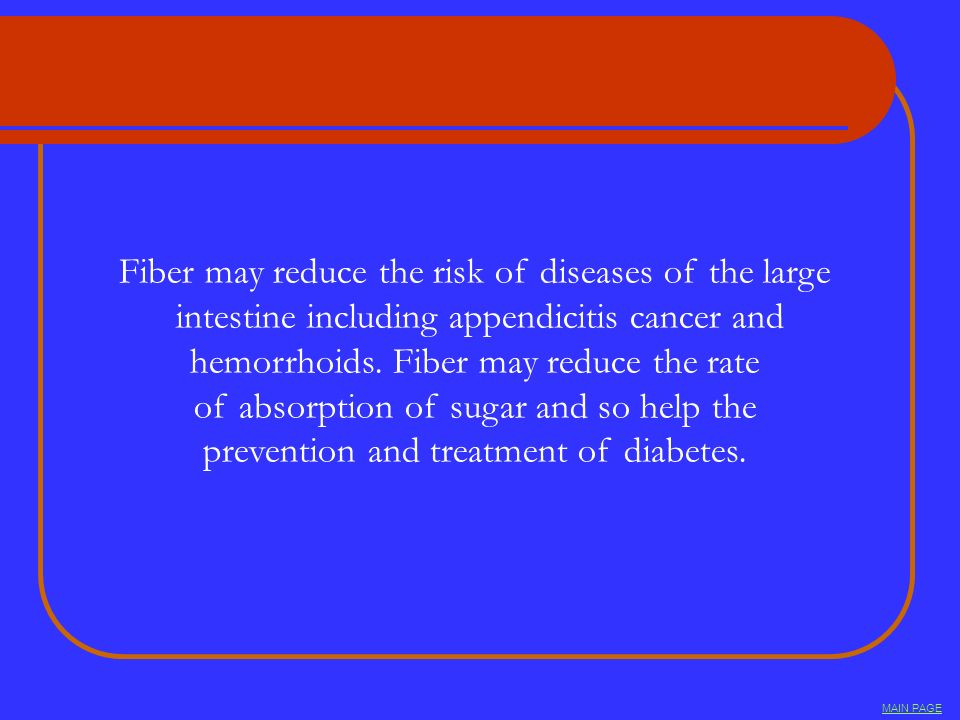 Fiber may reduce the risk of diseases of the large