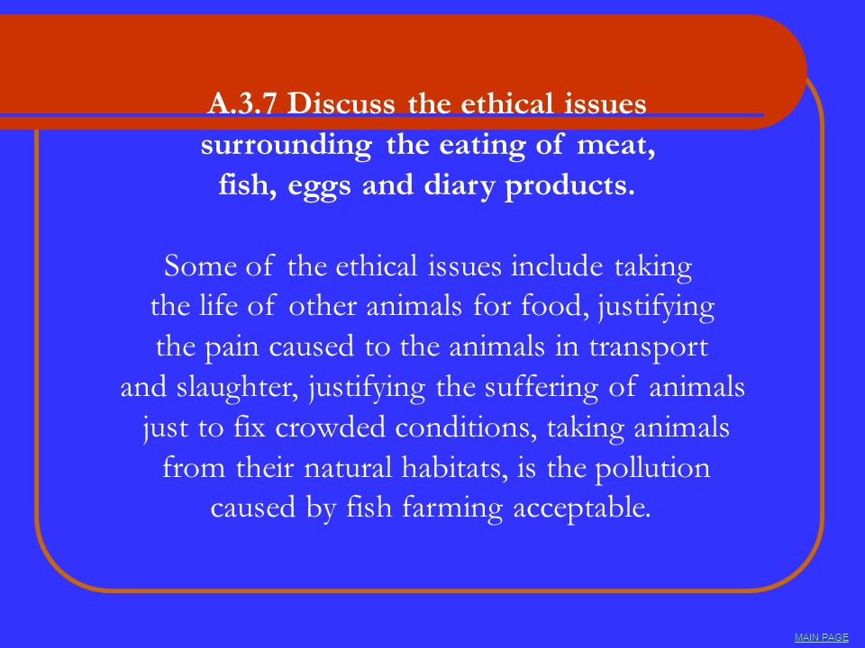 A.3.7 Discuss the ethical issues surrounding the eating of meat,