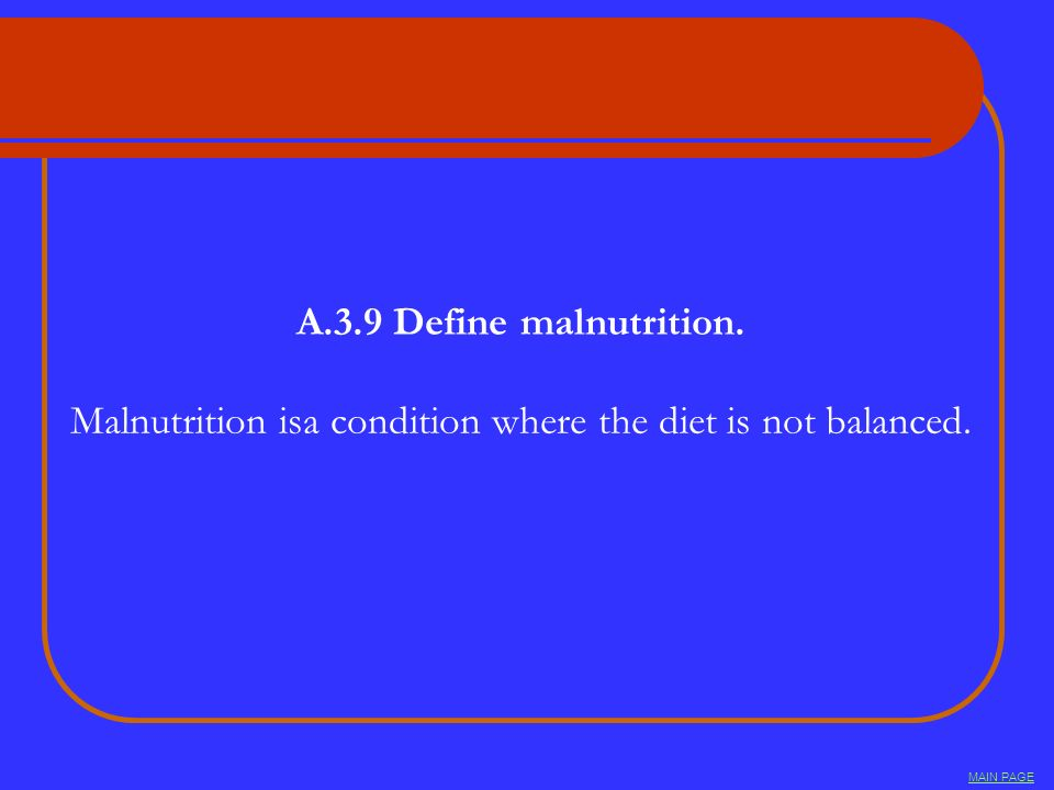 Malnutrition isa condition where the diet is not balanced.