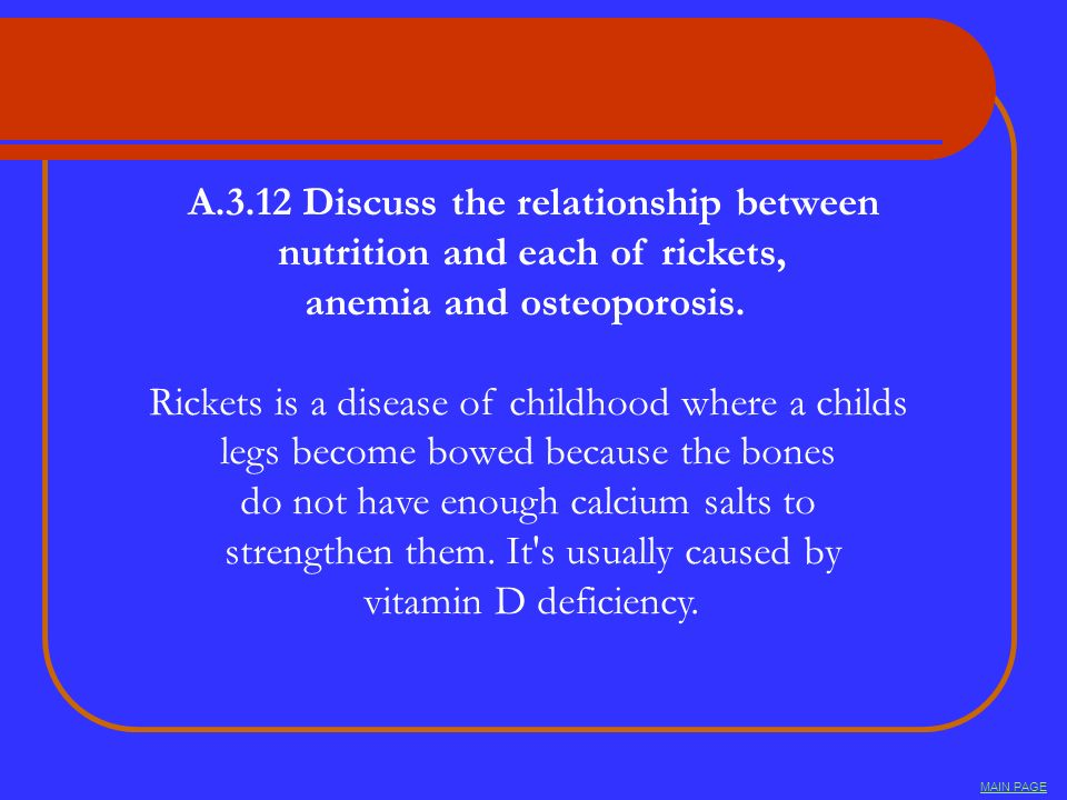 A.3.12 Discuss the relationship between nutrition and each of rickets,