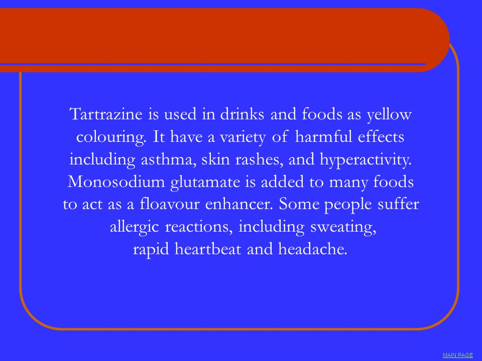 Tartrazine is used in drinks and foods as yellow