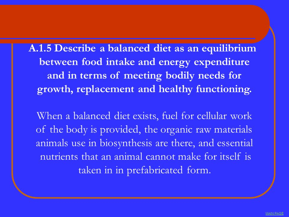 A.1.5 Describe a balanced diet as an equilibrium