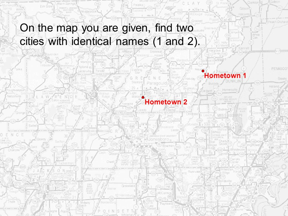 On the map you are given, find two cities with identical names (1 and 2).