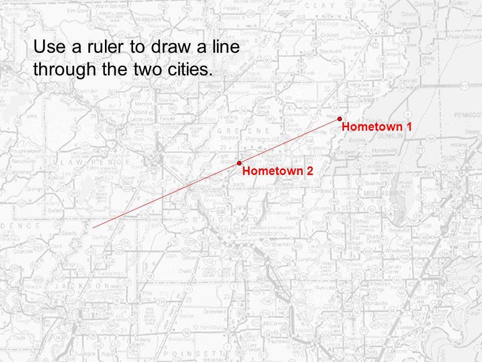 Use a ruler to draw a line through the two cities.