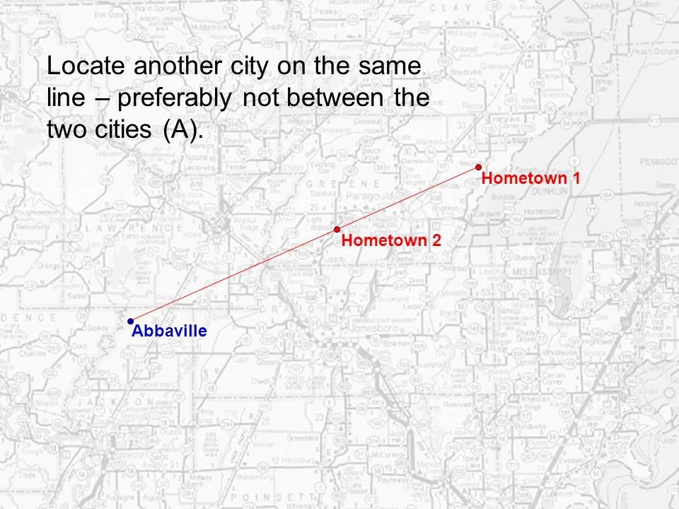 Locate another city on the same line – preferably not between the