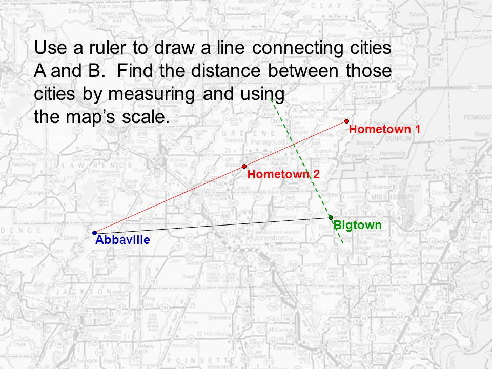 Use a ruler to draw a line connecting cities