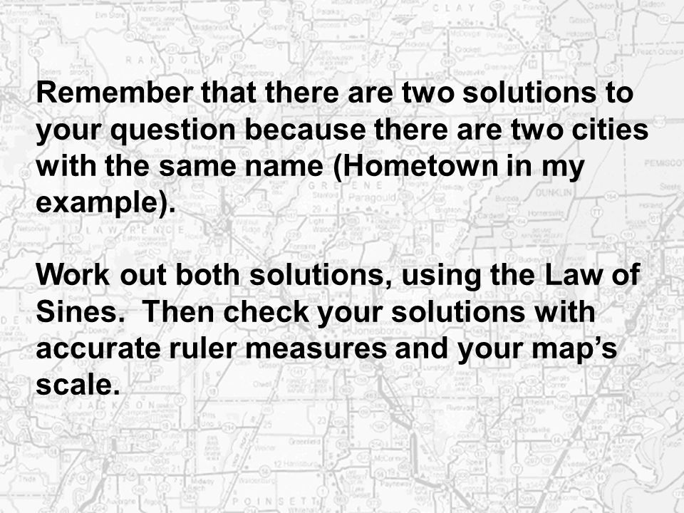 Remember that there are two solutions to