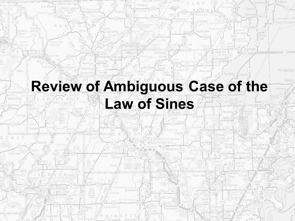 Review of Ambiguous Case of the