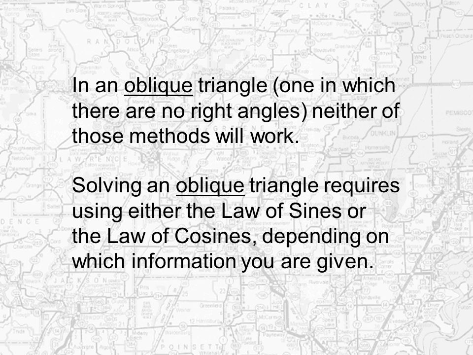 In an oblique triangle (one in which