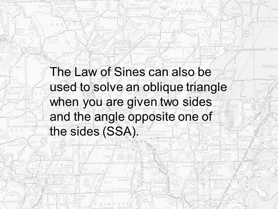 The Law of Sines can also be