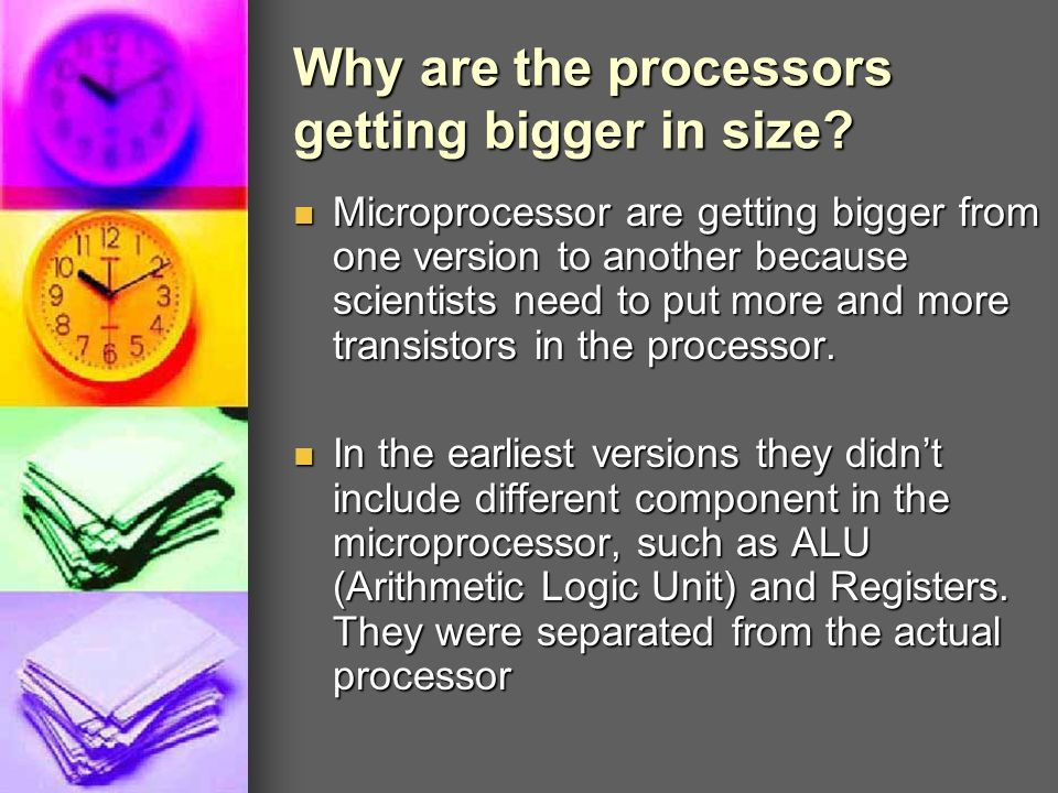 Why are the processors getting bigger in size